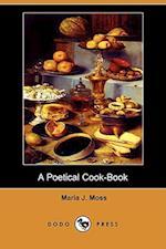 A Poetical Cook-Book (Dodo Press) af Maria J. Moss