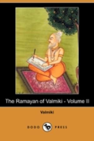 The Ramayan of Valmiki - Volume II (Dodo Press)