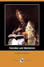 Herodes Und Mariamne (Dodo Press)