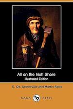 All on the Irish Shore (Illustrated Edition) (Dodo Press)