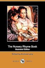 The Nursery Rhyme Book (Illustrated Edition) (Dodo Press)