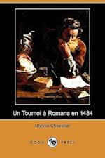 Un Tournoi a Romans En 1484 (Dodo Press) af Ulysse Chevalier