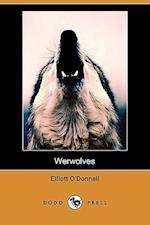 Werwolves (Dodo Press) af Elliott O'Donnell