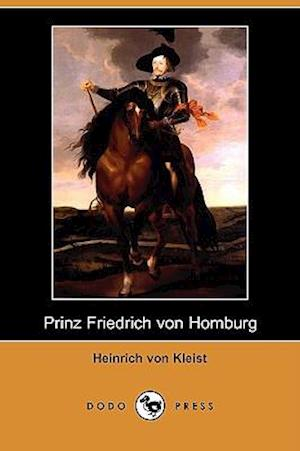 Prinz Friedrich Von Homburg (Dodo Press)