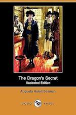 The Dragon's Secret (Illustrated Edition) (Dodo Press) af Augusta Huiell Seaman
