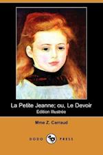 La Petite Jeanne; Ou, Le Devoir (Edition Illustree) (Dodo Press)