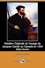 Relation Originale Du Voyage de Jacques Cartier Au Canada En 1534 (Edition Illustree) (Dodo Press) af Jacques Cartier