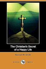 The Christian's Secret of a Happy Life (Dodo Press) af Hannah W. Smith