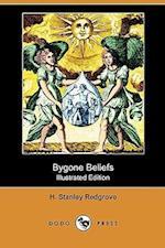Bygone Beliefs (Illustrated Edition) (Dodo Press) af H. Stanley Redgrove
