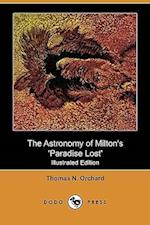 The Astronomy of Milton's 'Paradise Lost' (Illustrated Edition) (Dodo Press) af Thomas Nathaniel Orchard