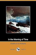 In the Morning of Time (Dodo Press)