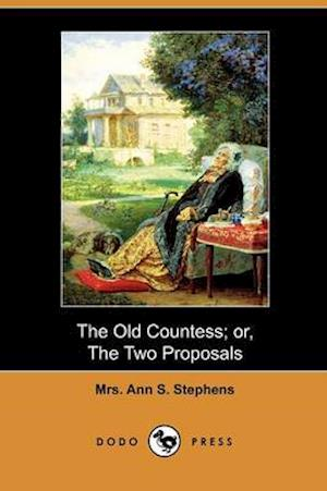 Bog, paperback The Old Countess; Or, the Two Proposals (Dodo Press) af Mrs Ann S Stephens