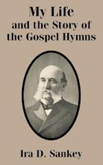 My Life and the Story of the Gospel Hymns af Ira David Sankey