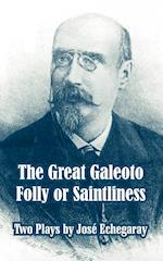The Great Galeoto - Folly or Saintliness (Two Plays)