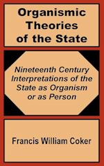 Organismic Theories of the State: Nineteenth Century Interpretations of the State as Organism or as Person