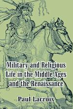 Military and Religious Life in the Middle Ages and the Renaissance