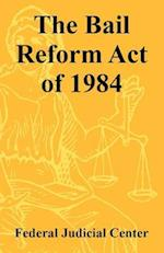 The Bail Reform Act of 1984 af Federal Judicial Center