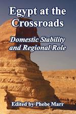 Egypt at the Crossroads: Domestic Stability and Regional Role af Phebe Marr