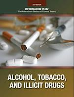 Alcohol, Tobacco, and Illicit Drugs 2017 (Information Plus Reference Series)