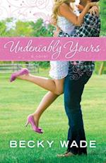 Undeniably Yours af Becky Wade