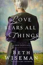 Love Bears All Things (Amish Secrets Novel, nr. 2)