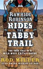 Rawhide Robinson Rides the Tabby Trail