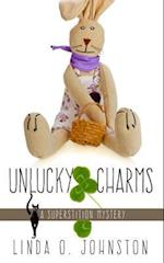 Unlucky Charms (Superstition Mystery, nr. 3)