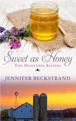 Sweet as Honey (Honeybee Sisters)