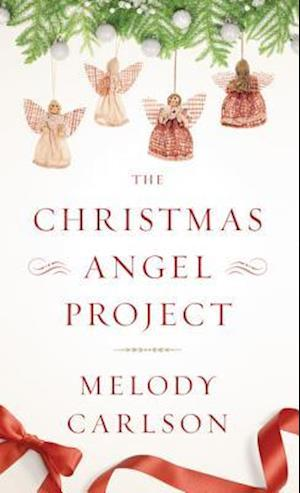 Bog, hardback The Christmas Angel Project af Melody Carlson