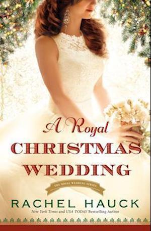 Bog, hardback A Royal Christmas Wedding af Rachel Hauck