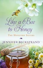 Like a Bee to Honey (Honeybee Sisters)