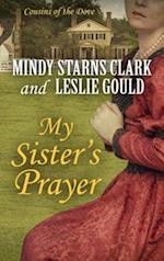 My Sister's Prayer (Cousins of the Dove, nr. 2)