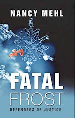 Fatal Frost (Defenders of Justice, nr. 1)