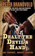 Dealt the Devil's Hand (Lou Prophet, Bounty Hunter)