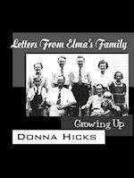 Letters From Elma's Family: Growing Up af Donna Hicks