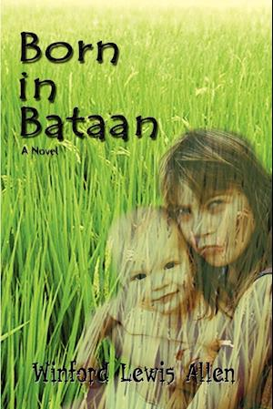 Born in Bataan: A Novel