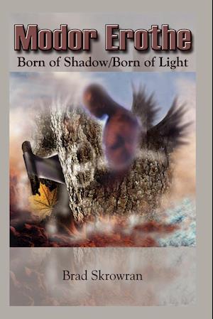 Modor Erothe: Born of Shadow/Born of Light