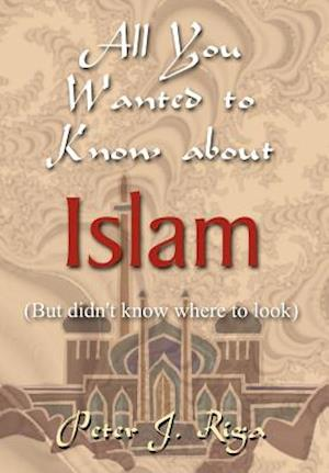 All You Wanted to Know about Islam (But didn't know where to look)