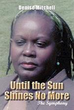 Until the Sun Shines No More af Denise Mitchell