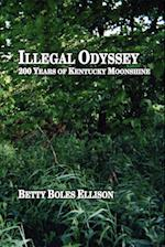 Illegal Odyssey: 200 Years of Kentucky Moonshine af Betty Boles Ellison