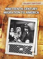 Nineteenth-Century Migration to America (Perspectives: Children's True Stories: Migration)
