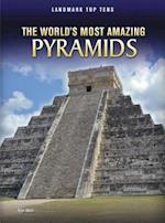 The World's Most Amazing Pyramids (Landmark Top Tens Library)