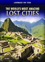 The World's Most Amazing Lost Cities (Landmark Top Tens Paperback)