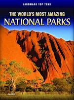 The World's Most Amazing National Parks (Landmark Top Tens Paperback)