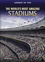 The World's Most Amazing Stadiums (Landmark Top Tens: Raintree Perspectives)