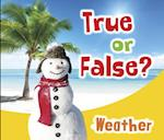 Weather (True or False)
