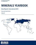 Minerals Yearbook, 2013, V. 3, Area Reports, International (Minerals Yearbook Volume 3 Area Reports International Rev, nr. )