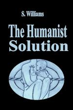 The Humanist Solution af S. Williams