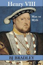 Henry VIII - Man or Myth