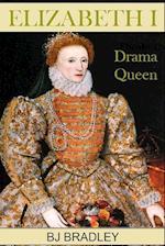 Elizabeth I -Drama Queen